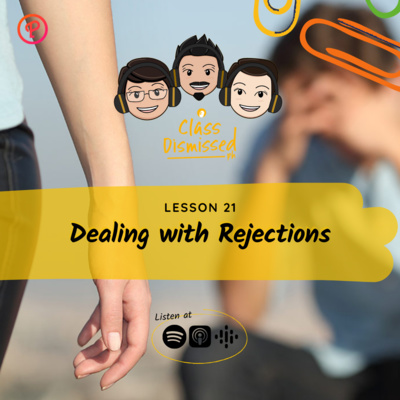 Lesson 21 | How to Deal with Rejection | Class Dismissed PH