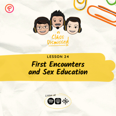 Lesson 24 | First Encounters and Sex Education | Class Dismissed PH
