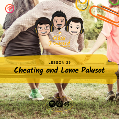 Lesson 29 | Cheating and Lame Palusot | Class Dismissed PH
