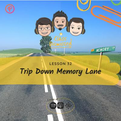 Lesson 32 | Trip Down Memory Lane | Class Dismissed PH
