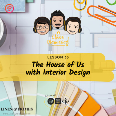 Lesson 33   The House of Us with Interior Design   Class Dismissed PH