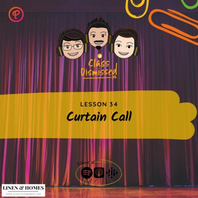 Lesson 34   Curtain Call   Class Dismissed PH