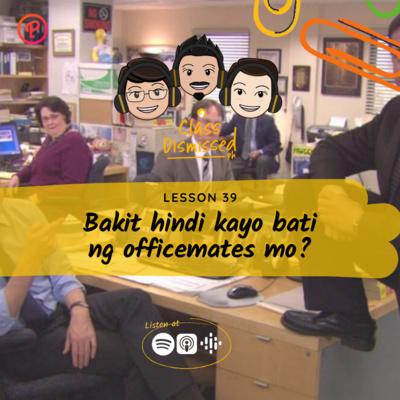 Lesson 39   Bakit hindi kayo bati ng officemates mo?   Class Dismissed PH