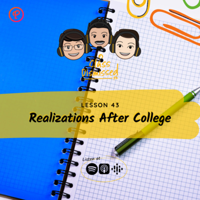 Lesson 43   Realizations After College   Class Dismissed PH