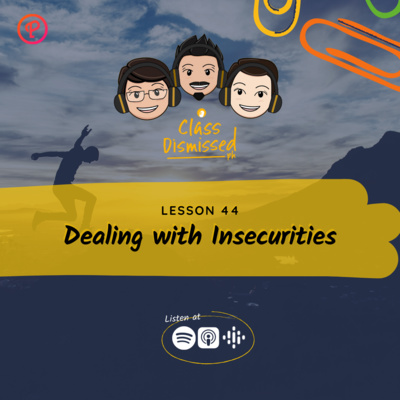 Lesson 44   Dealing with Insecurities   Class Dismissed PH