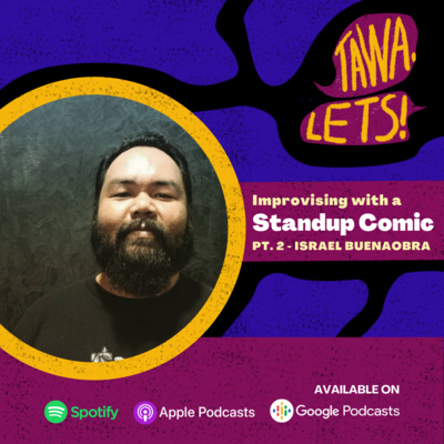 Improvising with a Standup Comic Pt. 2 - Israel Buenaobra