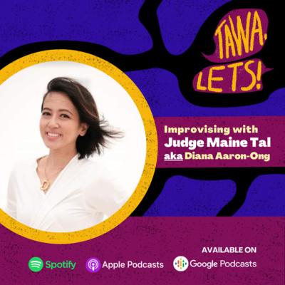 Improvising with Judge Maine Tal aka Diana Aaron-Ong