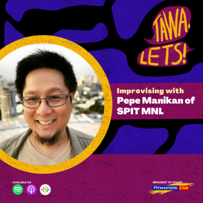 Improvising with Pepe Manikan of SPIT MNL
