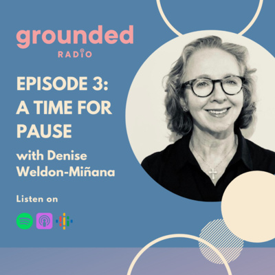 A Time for Pause with Denise Weldon-Miñana