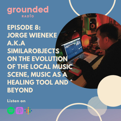 Jorge Wieneke a.k.a similarobjects on the Evolution of the Local Music Scene, Music As a Healing Tool and Beyond