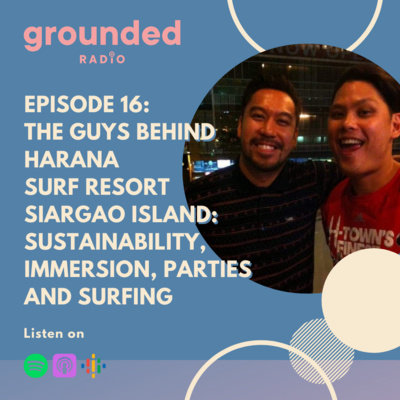 The Guys Behind Harana Surf Resort Siargao Island: Sustainability, Immersion, Parties and Surfing