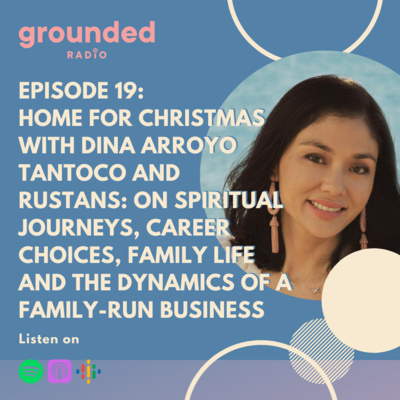 Home For Christmas with Dina Arroyo Tantoco and Rustans: On Spiritual Journeys, Career Choices, Family Life and The Dynamics of A Family-Run Business
