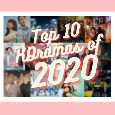 Ep124: Top 10 KDramas of 2020