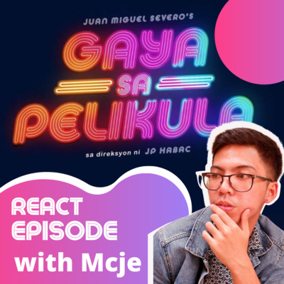 Ep127: Gaya Sa Pelikula React with Mcje