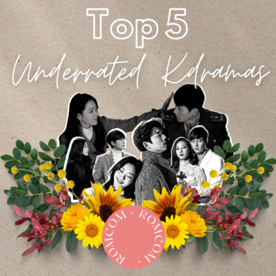 Ep136: Top 5 Underrated Kdramas (RomCom)
