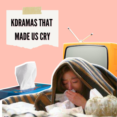 Ep138: Kdramas That Made Us Cry (with Tricia)