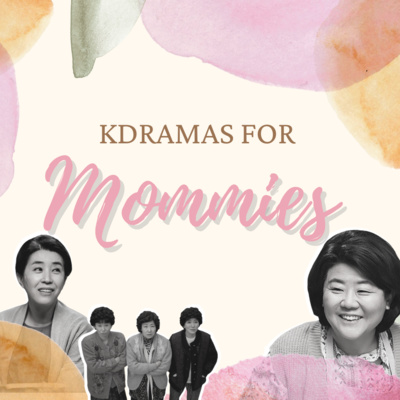 Ep144: Kdramas for Mommies