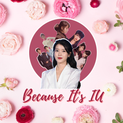 Ep145: Because It's IU