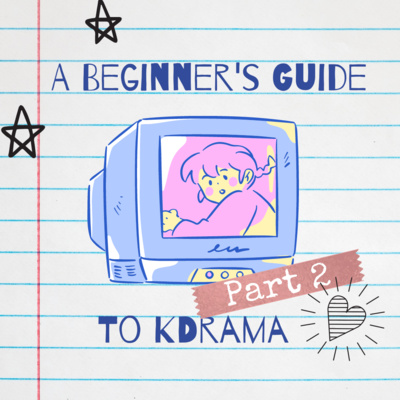 Ep149: A Beginner's Guide to Kdrama Part 2