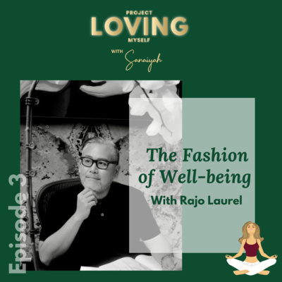 Ep. 3: The Fashion of Well-being with Rajo Laurel