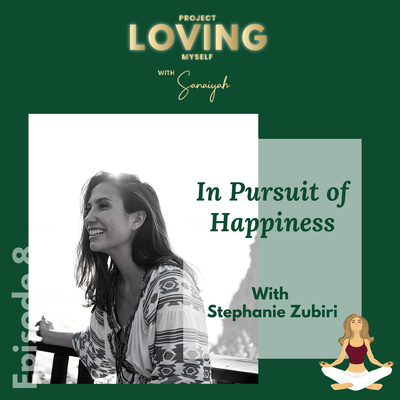 Ep. 8: In Pursuit of Happiness with Stephanie Zubiri
