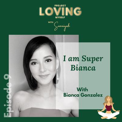 Ep. 9: I Am Super Bianca (Gonzalez)