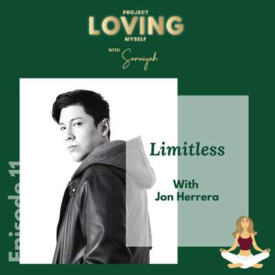 Ep. 11: Limitless with Jon Herrera