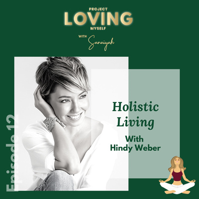 Ep. 12: HOLYstic Living with Hindy Weber