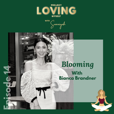 Ep. 14: Blooming with Bianca Brandner