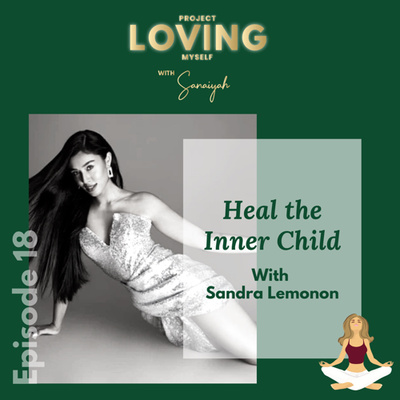 Ep. 18: Heal The Inner Child with Sandra Lemonon