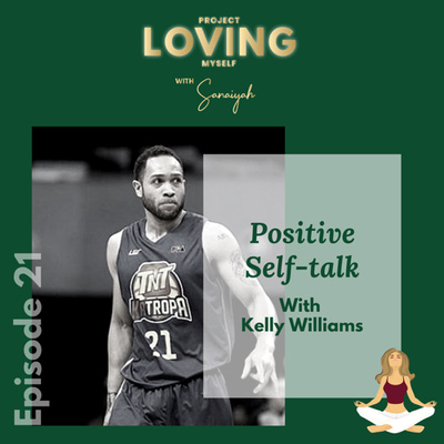 Ep. 21: Positive Self-talk with Kelly Williams