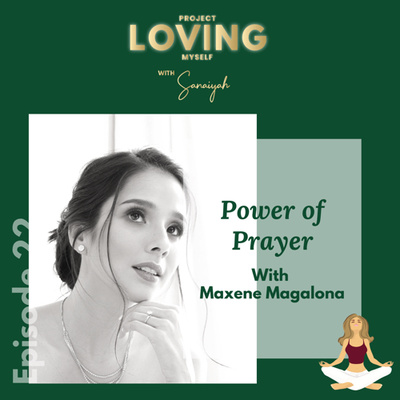 Ep. 22: Power of Prayer by Maxene Magalona