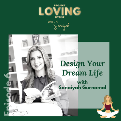 S2 Ep. 6: Design Your Dream Life with Sanaiyah