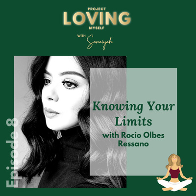 S2 Ep.8: Knowing Your Limits with Rocio Olbes Ressano