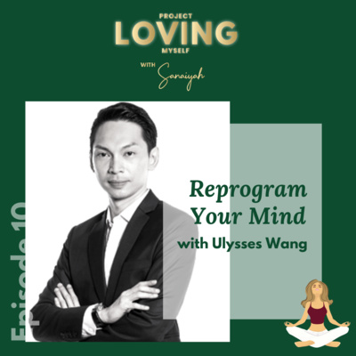 S2 Ep. 10: Reprogram the Mind with Ulysses Wang