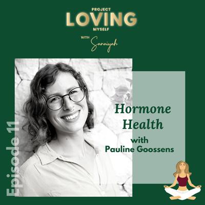S2 Ep. 11: Hormone Health with Pauline Goossens