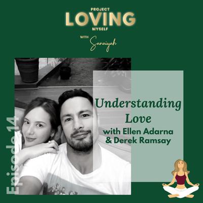 S2 Ep. 14: Understanding Love with Ellen Adarna & Derek Ramsay