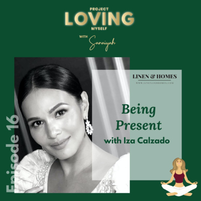 S2 Ep. 16: Being Present with Iza Calzado