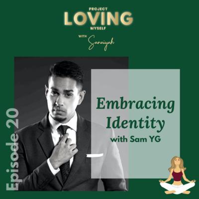 S2 Ep. 20: Embracing Identity with Sam YG