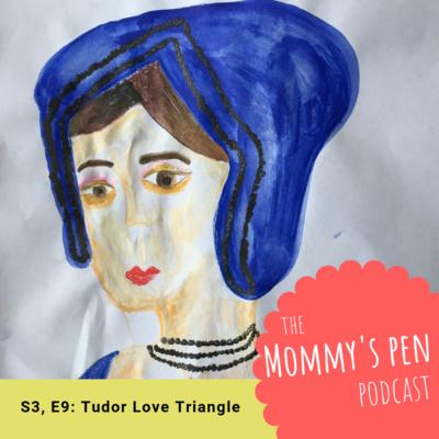S3, E9: Tudor Love Triangle