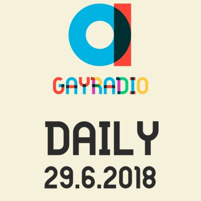 GAYRADIO Daily - 29.6.2018