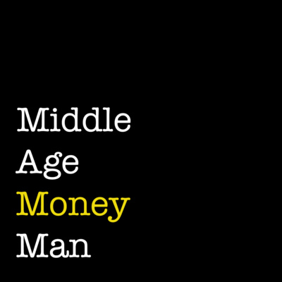 Middle Age Money Man A Podcast On Anchor