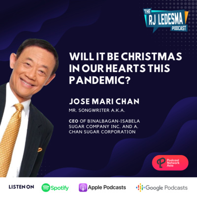 Ep. 5: Will it be Christmas in our Hearts this Pandemic? | Singer-songwriter and businessman Jose Mari Chan
