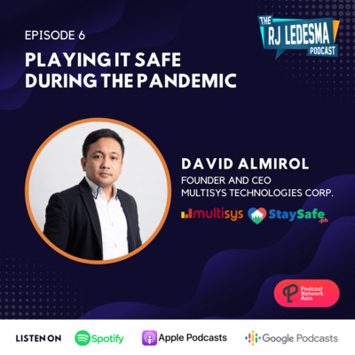 Ep. 6: Playing It Safe During the Pandemic | David Almirol of Multisys Technologies Corp.