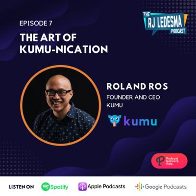 Ep. 7: The Art of Kumu-nication | Roland Ros of Kumu