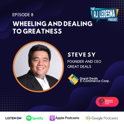 Ep. 8: Wheeling and Dealing to Greatness | Steve Sy of Great Deals E-Commerice