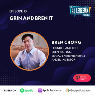 Ep. 10: Grin and Bren It | Bren Chong of BrenPro Inc.