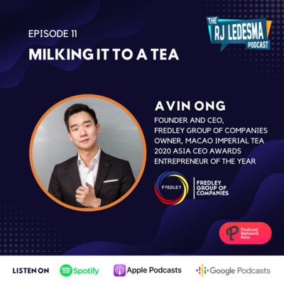 Ep. 11: Milking it to a Tea | Avin Ong of Fredley Group of Companies