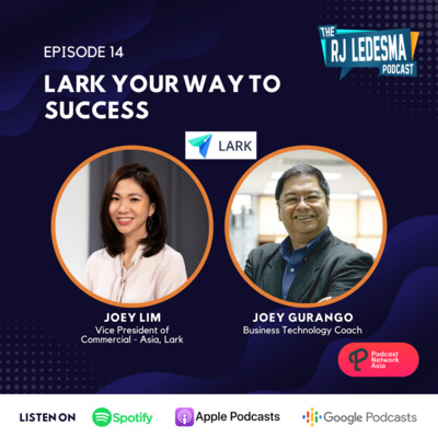 Ep. 14: Lark Your Way to Success | Joey Lim and Joey Gurango