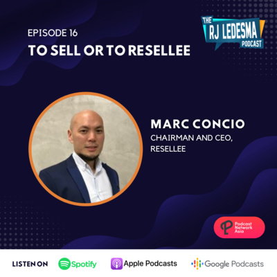 Ep. 16: To Sell or to Resellee | Marc Concio of Resellee